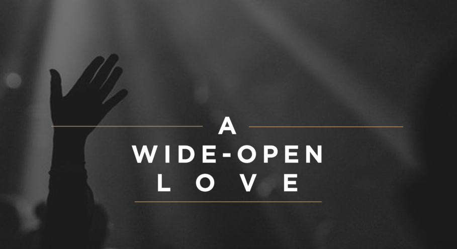 A Wide-Open Love